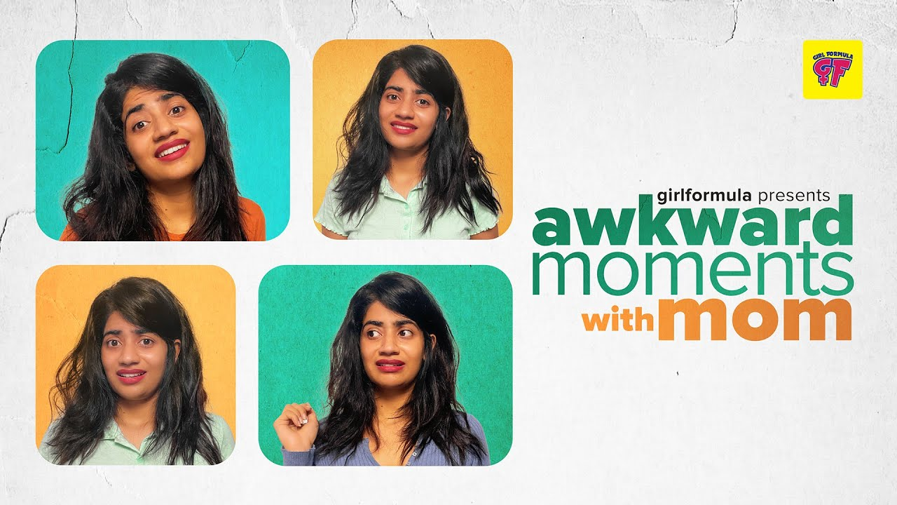 Awkward Moments With Mom | Girl Formula | Chai Bisket