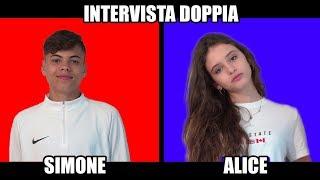 SIMONE & ALICE - INTERVISTA DOPPIA