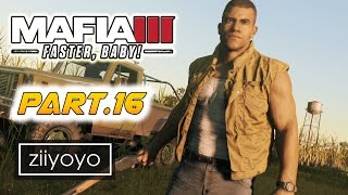 mafia 3 faster baby Gameplay Walkthrough Part 16 [1080p HD 60FPS PC ULTRA] - No Commentary