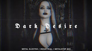 Aggressive Metal Electro / Industrial / Metalstep Mix | 𝕯𝖆𝖗𝖐 𝕯𝖊𝖘𝖎𝖗𝖊