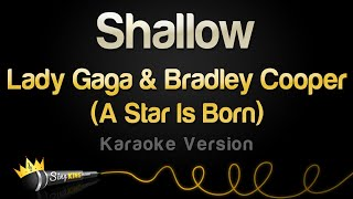 Download Lady Gaga, Bradley Cooper - Shallow (A Star Is Born) (Karaoke Version) Mp3 and Videos