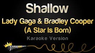 Download Lady Gaga, Bradley Cooper - Shallow (A Star Is Born) (Karaoke Version)