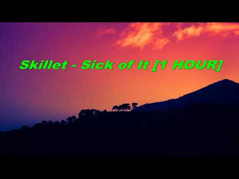 Skillet - Sick of It [1 HOUR]