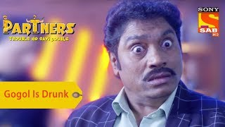 Your Favorite Character | Gogol Is Drunk | Partners Double Ho Gayi Trouble