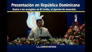 Presentación en República Dominicana Ilustra a los escogidos en El Caribe el Apóstol de Jesucristo.