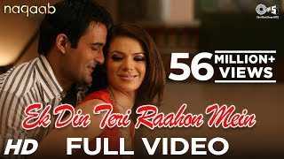 Download Ek Din Teri Raahon Mein - Naqaab - Akshaye Khanna, Urvashi Sharma MP3 song and Music Video