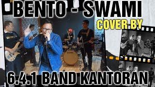 BENTO - SWAMI COVER BY 6.4.1 BAND KANTORAN