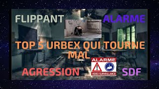 TOP 5 URBEX RENCONTRE FLIPPANT , INATTENDU , ALARME , TOURNE MAL , AGRESSION , SDF