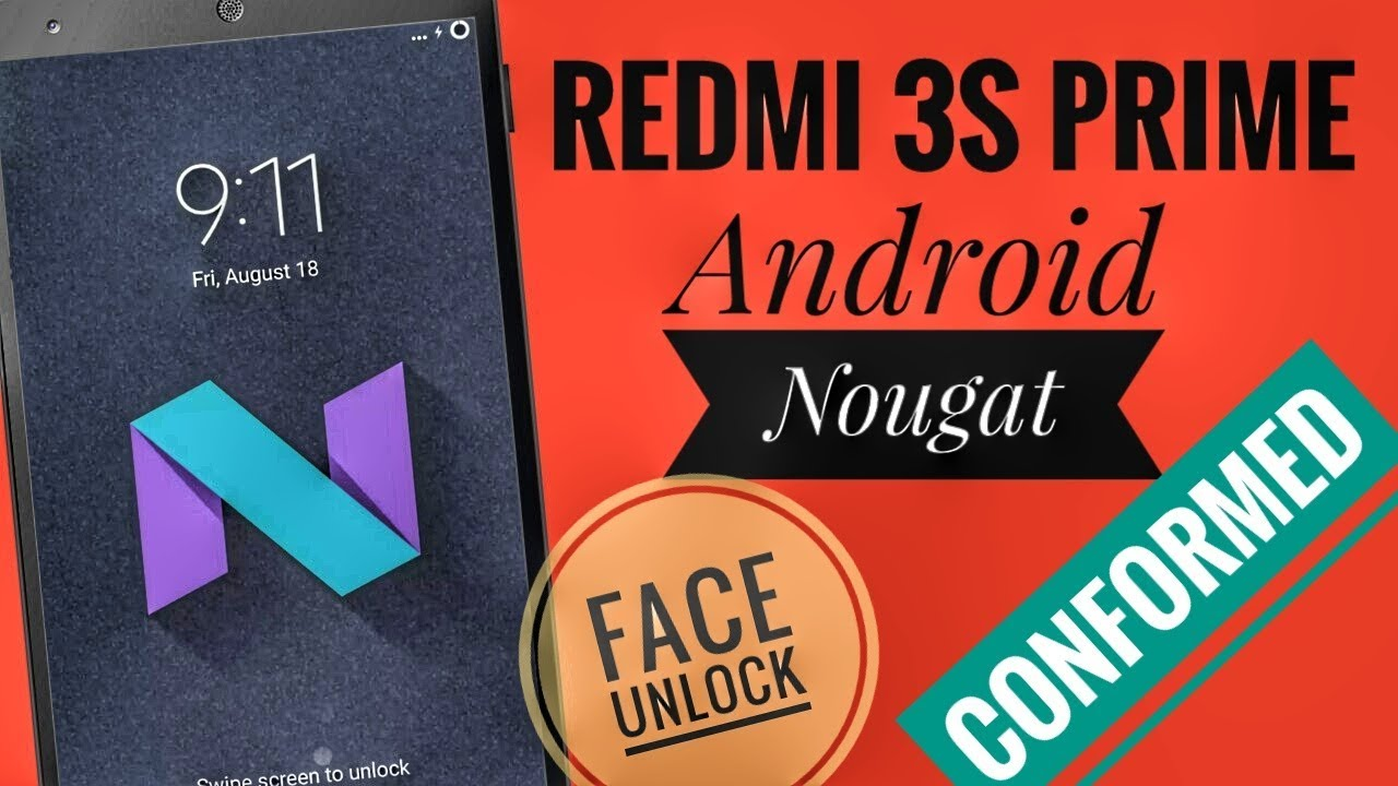 Android Nougat UPDATE On Redmi 3s/3s prime And face Unlock feature In miui 9