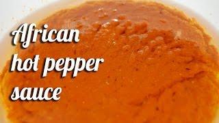 Homemade African hot pepper sauce recipe