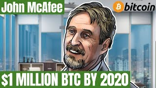 John McAfee: BITCOIN SCARCITY WILL TRIGGER BTC PRICE to HIT $1M in 2020!!!