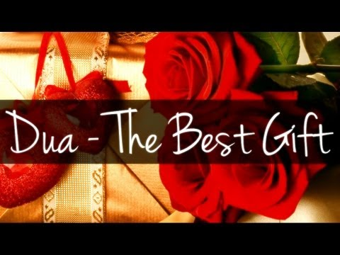 Dua - The Best Gift ᴴᴰ ┇ Amazing Reminder ┇ The Daily Reminder ┇