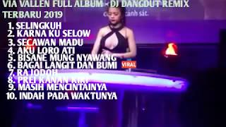 VIA VALLEN FULL ALBUM -DJ DANGDUT REMIX 2019 | FULL BASS