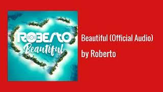 Beautiful (Official Audio) - Roberto