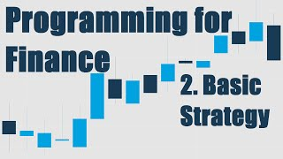 Programming for Finance Part 2 - Creating an automated trading strategy