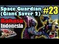 Space Guardian 23 Space Deleter Merah, Ayo Kamu Bisa