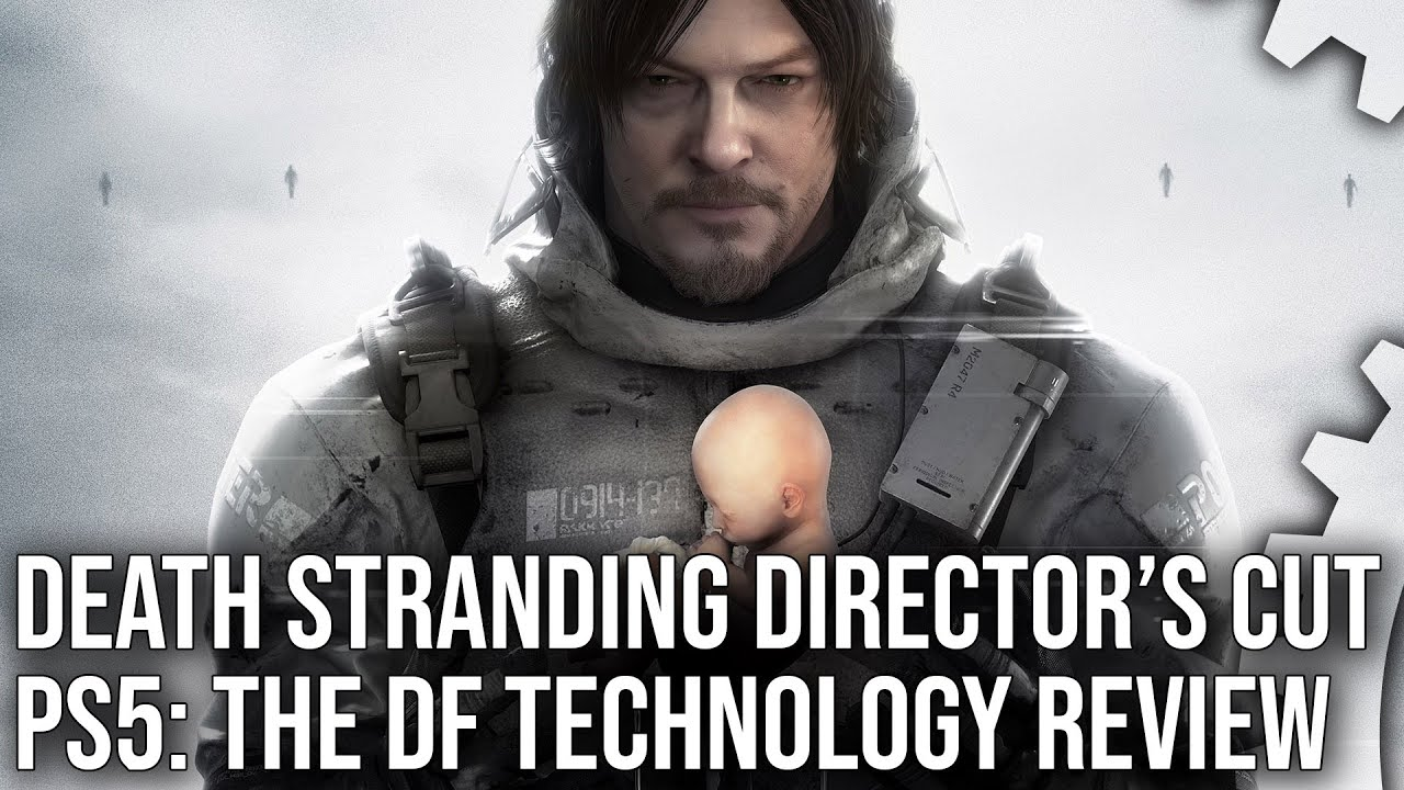 Death Stranding Director's Cut PS5: The Digital Foundry Tech Review