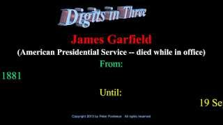 James Garfield - American Presidential Service - Digits in Three