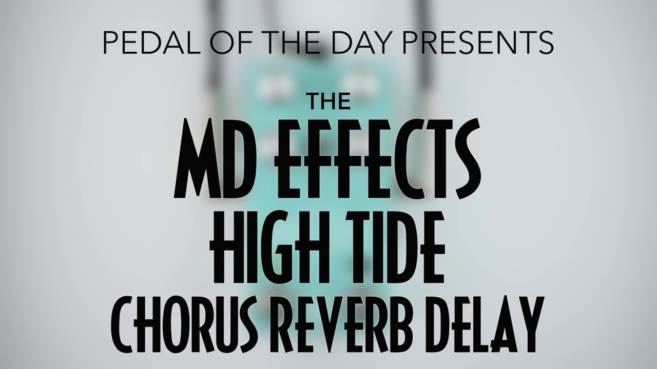 03995c8ab20 MD Effects High Tide Chorus Reverb Delay Effects Pedal Demo Video ...