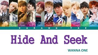 WANNA ONE (워너원) - 'Hide and Seek' Lyrics [Color Coded_Han_Rom_Eng]