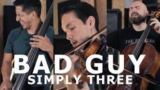 Bad Guy - Billie Eilish violin/cello/bass cover - Simply Three | STUDIO SESSIONS