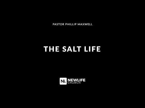 The Salt Life  |  Pastor Phillip Maxwell