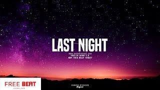 "FREE ""Last Night"" - Trap Beat / Smooth / R&B Instrumental (Prod. Danny E.B)"