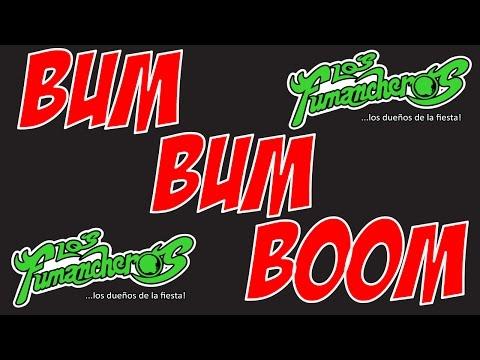 Bum Bum Boom - Los Fumancheros (Oficial)