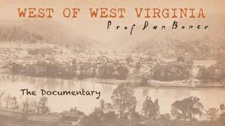 West Of West Virginia - Full Documentary