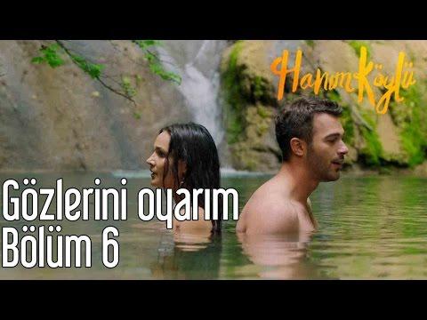 Hanım Köylü 6. Bölüm - Gözlerini...