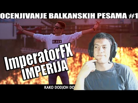 OCENJIVANJE BALKANSKIH PESAMA - ImperatorFX - Imperija (Official Music Video)