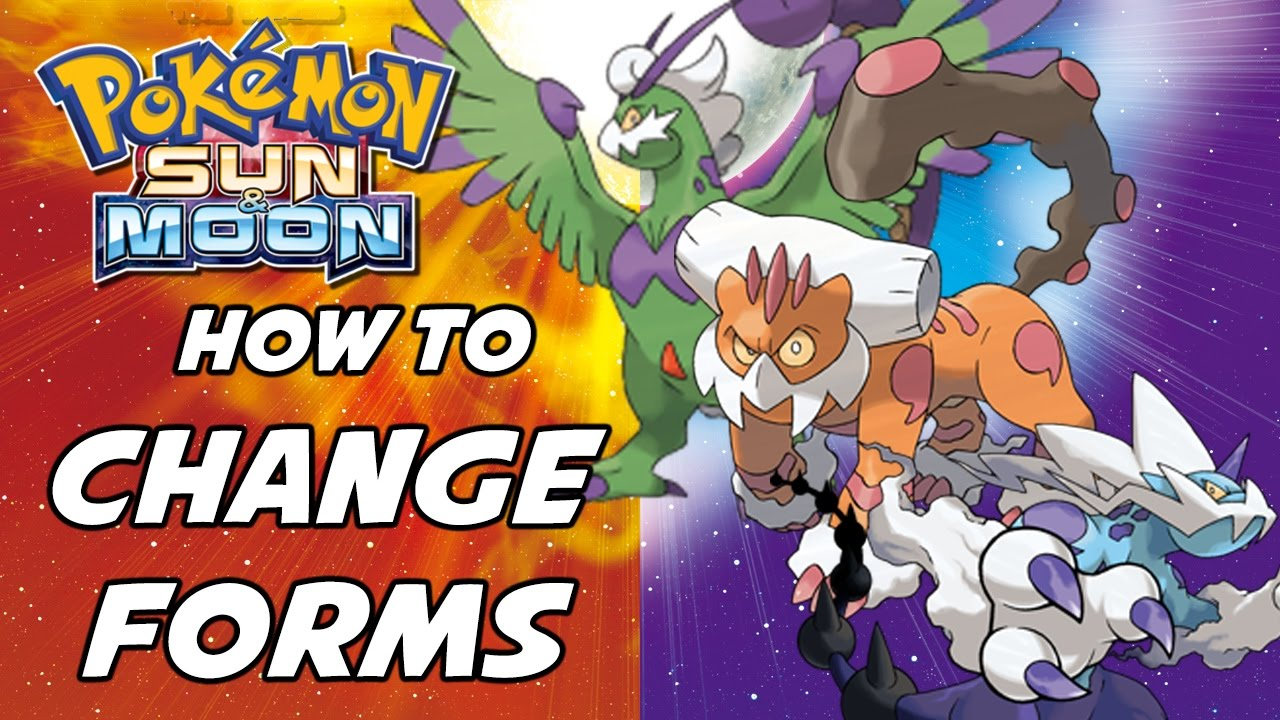 How to Change Landorus, Thundurus and Tornadus to Therian Forms in ...