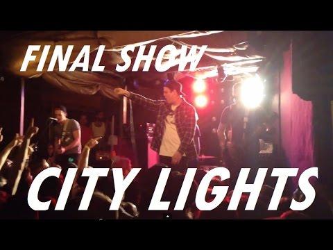 CITY LIGHTS *Final Show* -