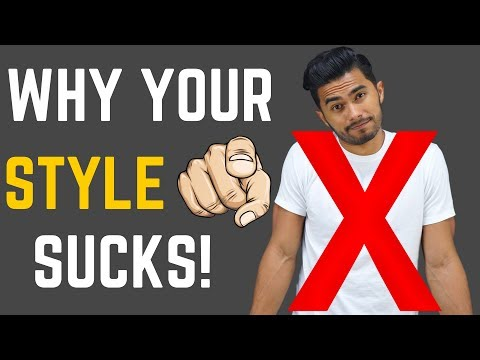 THIS is Why YOUR Style Sucks!