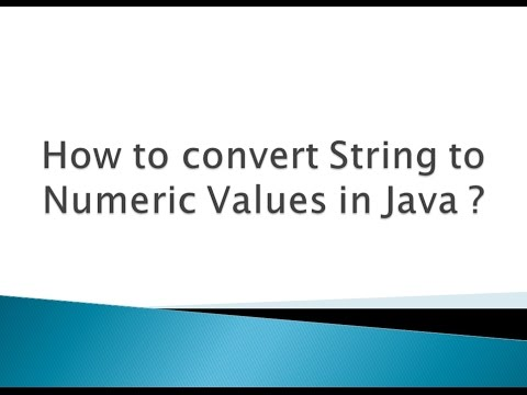 How to convert String to Numeric Values in Java ?