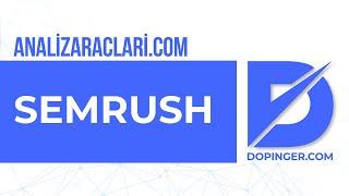 SEMrush SEO Aracı Nedir? Nasıl Kullanılır? - Dopinger.com