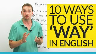 10 ways to use the word WAY in English