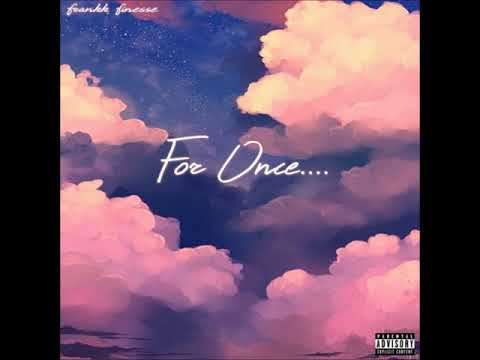 Frankk Finesse - For Once