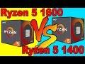 AMD RYZEN 5 1600 VS AMD RYZEN 5 1400  |  Comparison