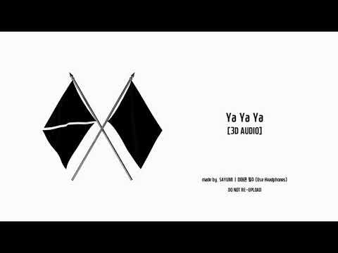 [3D AUDIO] EXO (엑소) - Ya Ya Ya