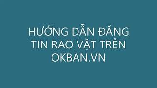 Hướng Đăng Tin Rao Vặt Tại OKBan.VN - Web Đăng Tin Rao Vặt Miễn Phí