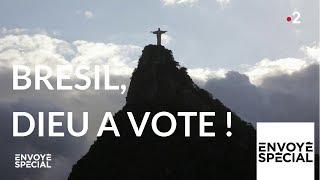 Envoyé spécial. Brésil : Dieu a voté ! - 8 novembre 2018 (France 2)