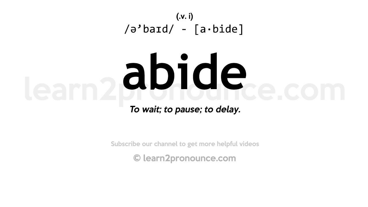Pronunciation of Abide  Definition of Abide