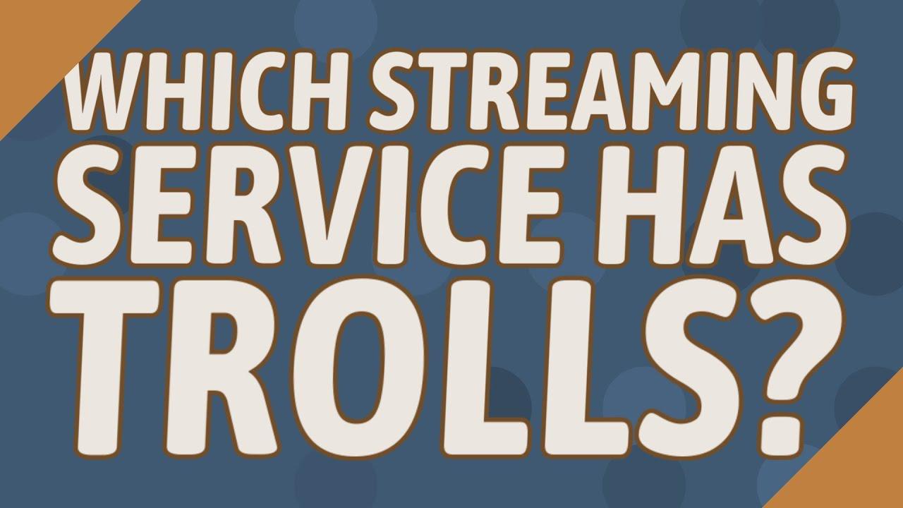Stream Trolls