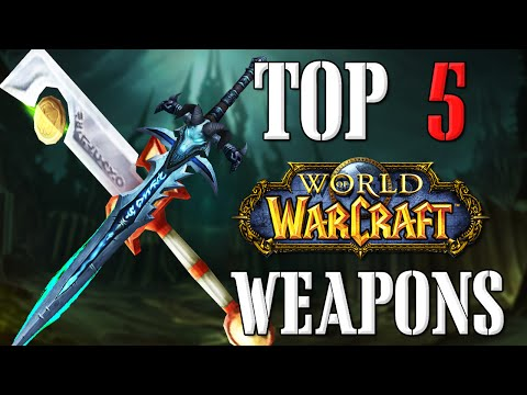 Top 5 Lore Weapons | World of Warcraft Top 5