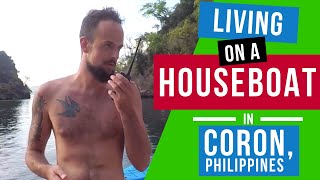 Living On a HOUSEBOAT In a Private Bay In Coron, Philippines     VLOG #027