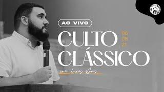 Culto Clássico Ao Vivo com Lucas Dias   06/06 - 09h