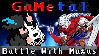 Battle With Magus (Chrono Trigger) - GaMetal