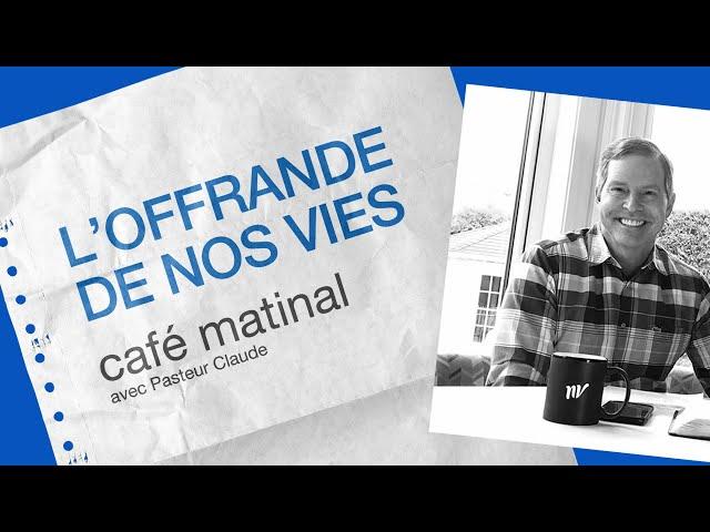 21 Septembre 2020 _L'offrande de nos vies _Claude Houde