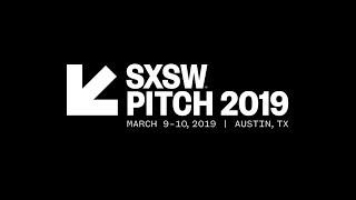 SXSW Pitch 2019